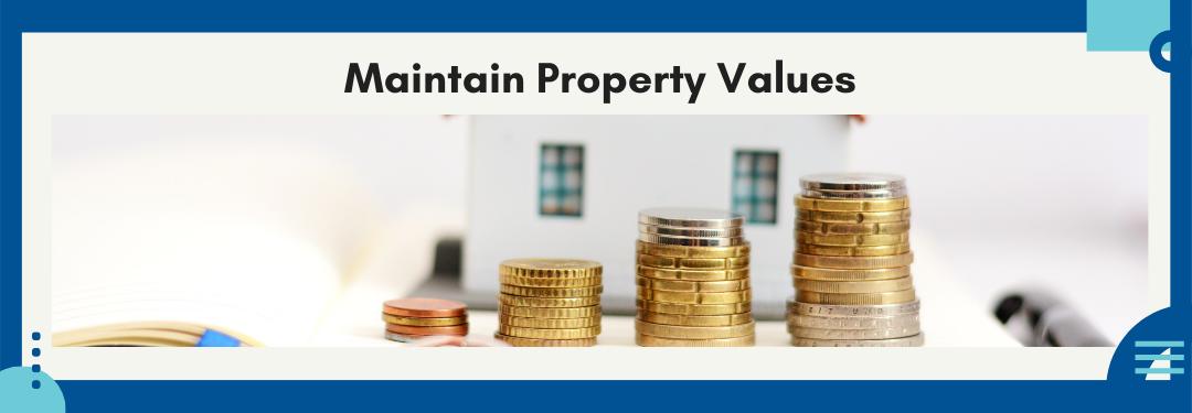 Maintain Property Values