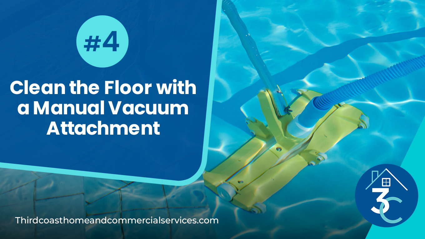 Clean the Floor with a Manual Vacuum Attachment