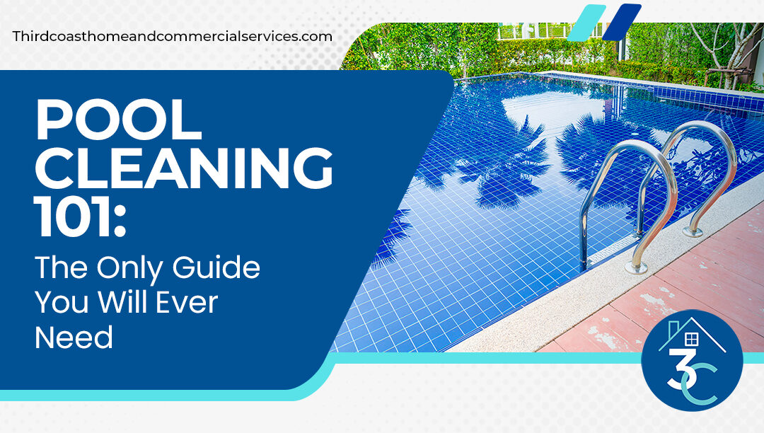 Pool Cleaning 101 The Only Guide You Will Ever Need